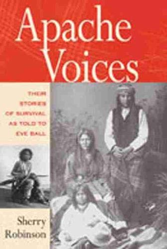 9780826321633: Apache Voices: Their Stories of Survival as Told to Eve Ball