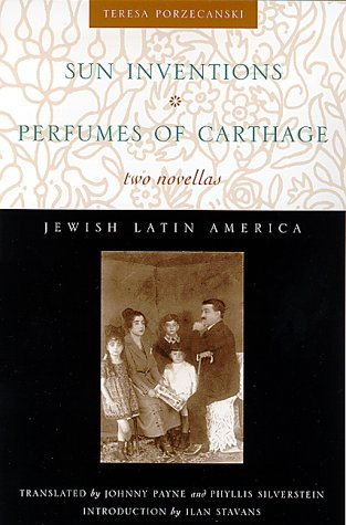 9780826321817: Sun Inventions and Perfumes of Carthage: Two Novellas (Jewish Latin America)