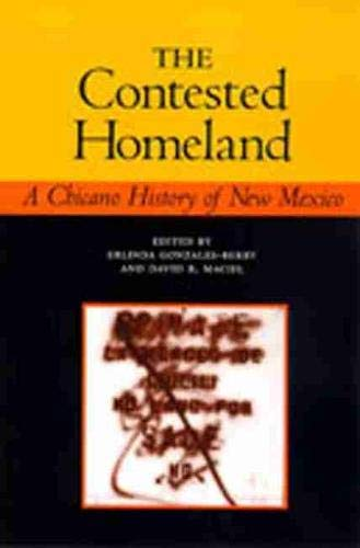 9780826321992: The Contested Homeland: A Chicano History of New Mexico