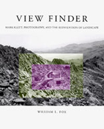 View Finder: Mark Klett, Photography, and the Reinvention of Landscape (0826322190) by William L. Fox
