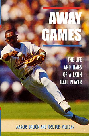 9780826322326: Away Games: The Life and Times of a Latin Ball Player