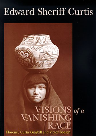 9780826322494: Edward Sheriff Curtis: Visions of a Vanishing Race