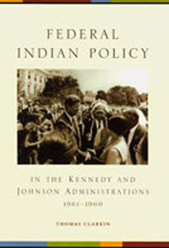 9780826322623: Federal Indian Policy in the Kennedy and Johnson Administrations, 1961-1969