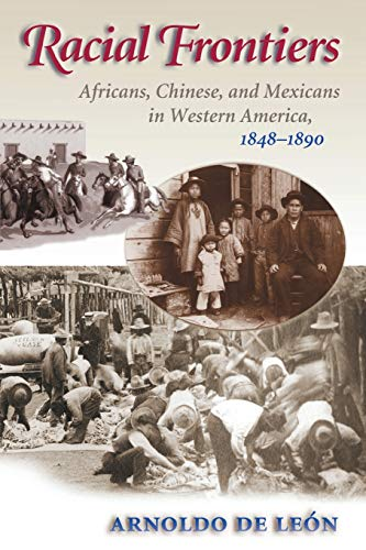 9780826322722: Racial Frontiers: Africans, Chinese, and Mexicans in Western America, 1848-1891 (Histories of the American Frontier Series)