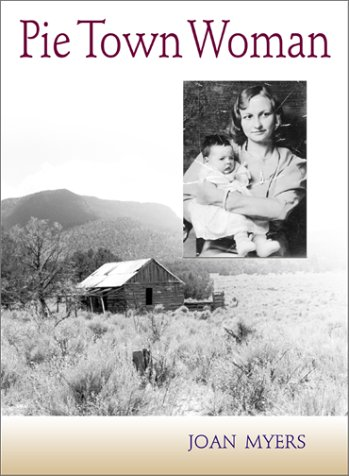 9780826322838: Pie Town Woman: The Hard Life and Good Times of a New Mexico Homesteader