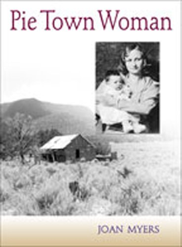 9780826322845: Pie Town Woman: The Hard Life and Good Times of a New Mexico Homesteader