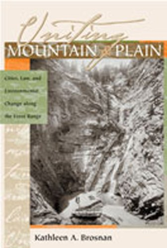 Uniting Mountain and Plain: Cities, Law, and: Kathleen A. Brosnan