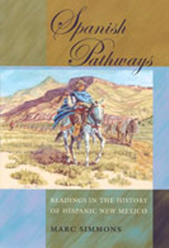 Spanish Pathways: Readings in the History of Hispanic New Mexico: Simmons, Marc