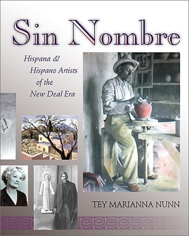 Sin Nombre: Hispana and Hispano Artists of the New Deal Era: Tey Marianna Nunn