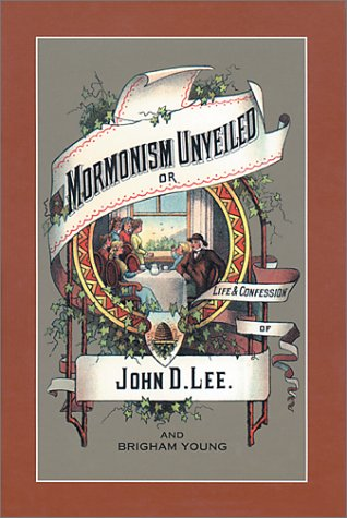 9780826327888: Mormonism Unveiled: The Life and Confession of John D. Lee, Including the Life of Brigham Young
