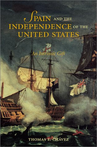 9780826327932: Spain and the Independence of the United States: An Intrinsic Gift