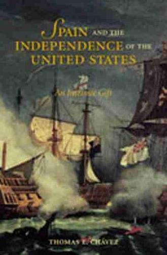 9780826327949: Spain and the Independence of the United States: An Intrinsic Gift