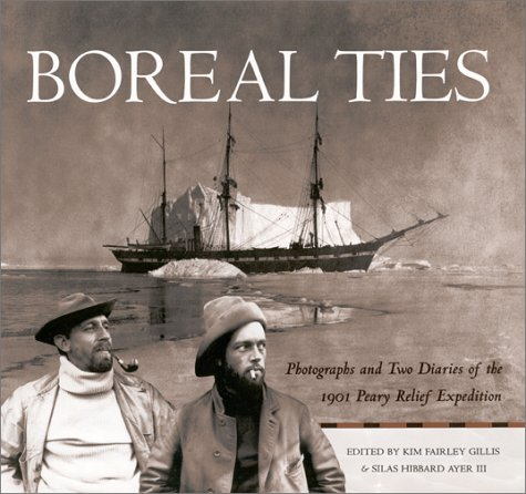 9780826328106: Boreal Ties: Photographs and Two Diaries of the 1901 Peary Relief Expedition