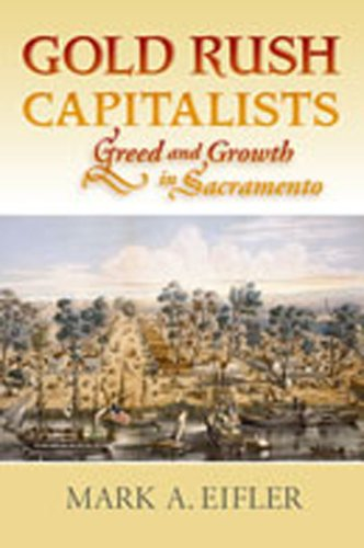 9780826328212: Gold Rush Capitalists: Greed and Growth in Sacramento