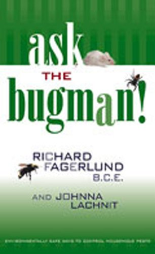 Ask the Bugman!: Environmentally Safe Ways to Control Household Pests