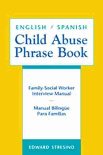 9780826328410: English/Spanish Child Abuse Phrase Book: Family-Social Worker Interview Manual/Manual Bilingüe Para Familias (English and Spanish Edition)