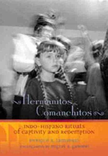 9780826328779: Hermanitos Comanchitos: Indo-Hispano Rituals of Captivity and Redemption (Pasó Por Aquí Series in the Nuevomexicano Literary Heritage)