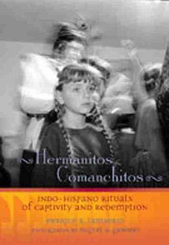 9780826328786: Hermanitos Comanchitos: Indo-Hispano Rituals of Captivity and Redemption (Pasó Por Aquí Series in the Nuevomexicano Literary Heritage)