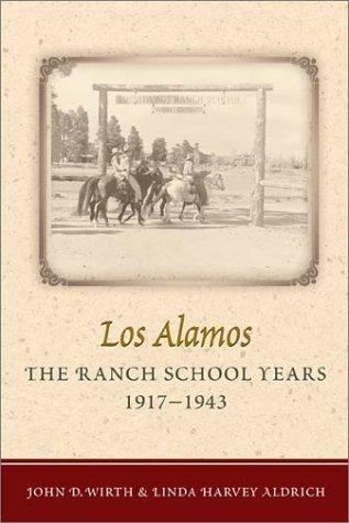 9780826328830: Los Alamos--The Ranch School Years, 1917-1943