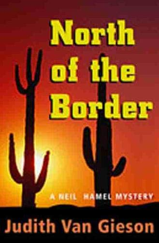 North of the Border: A Neil Hamel Mystery
