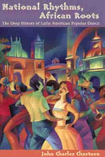 9780826329417: National Rhythms, African Roots: The Deep History of Latin American Popular Dance (Diálogos Series)