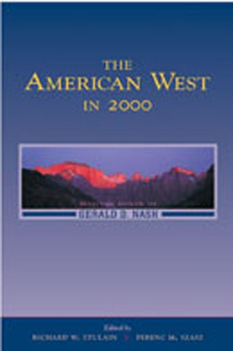 9780826329431: The American West in 2000: Essays in Honor of Gerald D. Nash
