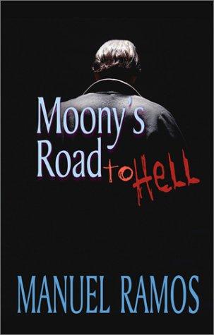 Moony's Road to Hell: Ramos, Manuel
