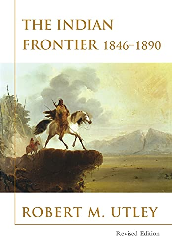 9780826329981: The Indian Frontier 1846-1890 (Histories of the American Frontier Series)
