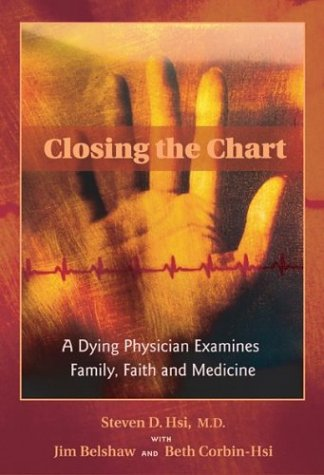 9780826330376: Closing the Chart: A Dying Physician Examines Family, Faith, and Medicine