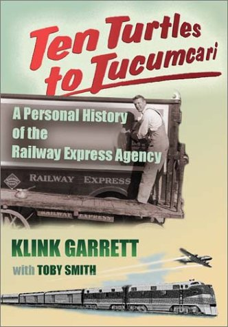 9780826330499: Ten Turtles to Tucumcari: A Personal History of the Railway Express Agency