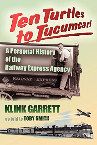 9780826330796: Ten Turtles to Tucumcari: A Personal History of the Railway Express Agency