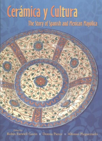 9780826331021: Ceramica y Cultura: The Story of Spanish and Mexican Mayolica