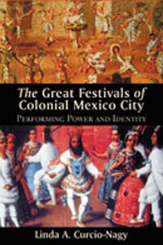 9780826331670: The Great Festivals of Colonial Mexico City: Performing Power and Identity (Diálogos Series)