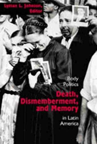 9780826332004: Death, Dismemberment, and Memory: Body Politics in Latin America (Diálogos)