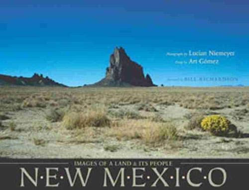 New Mexico: Images Of A Land And Its People: Niemeyer, Lucian; Gomez, Art with Bill Richardson
