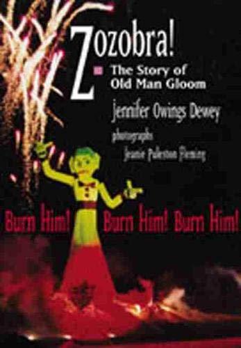 Zozobra!: The Story of Old Man Gloom: Jennifer Owings Dewey
