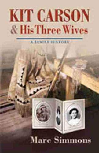 9780826332967: Kit Carson and His Three Wives: A Family History (Calvin P. Horn Lectures in Western History and Culture.)