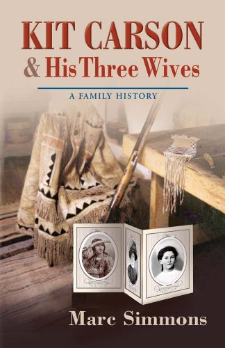 9780826332974: Kit Carson & His Three Wives: A Family History (Calvin P. Horn Lectures in Western History and Culture)