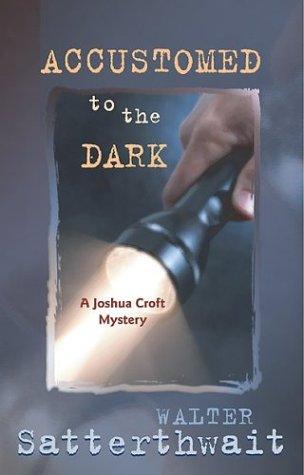 9780826333483: Accustomed to the Dark: A Joshua Croft Mystery (Joshua Croft Mysteries)