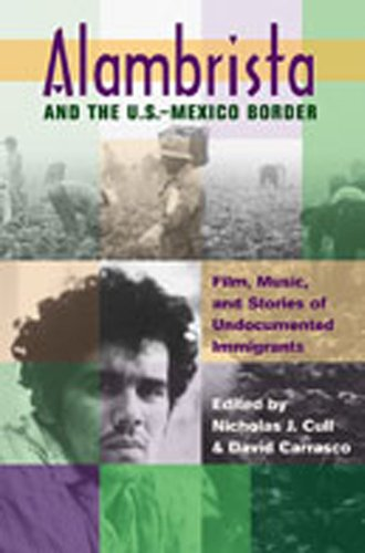 9780826333766: Alambrista and the U.S.-Mexico Border: Film, Music, and Stories of Undocumented Immigrants