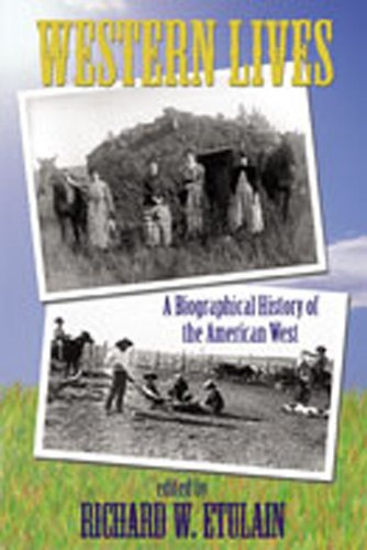 Western Lives: A Biographical History of the American West