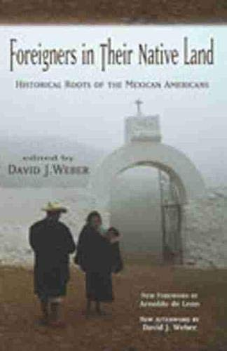 9780826335104: Foreigners in Their Native Land: Historical Roots of the Mexican Americans