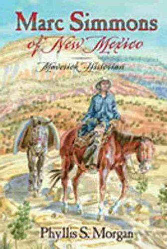 9780826335241: Marc Simmons of New Mexico: Maverick Historian