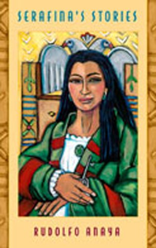 Serafina's Stories: Rudolfo Anaya