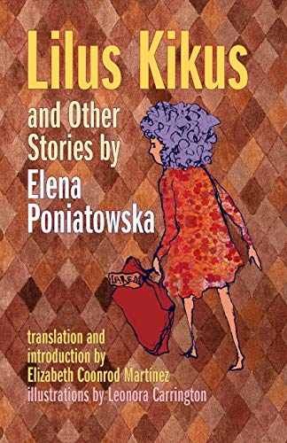 Lilus Kikus and Other Stories: Elena Poniatowska; Illustrator-Leonora