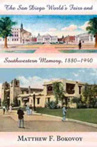 9780826336422: The San Diego World's Fairs and Southwestern Memory, 1880-1940