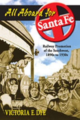 9780826336576: All Aboard for Santa Fe: Railway Promotion of the Southwest, 1890s to 1930s