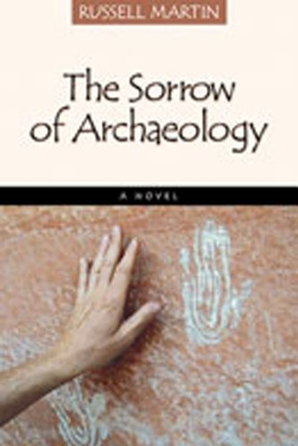 The Sorrow of Archaeology: A Novel (0826337252) by Martin, Russell
