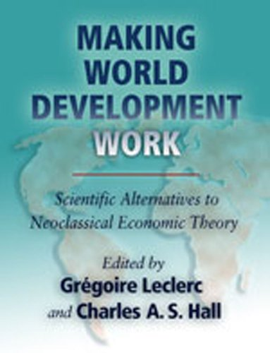 9780826337337: Making World Development Work: Scientific Alternatives to Neoclassical Economic Theory