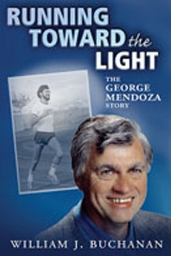 9780826337511: Running Toward the Light: The George Mendoza Story